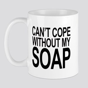 Can't Cope Without My Soap Mug