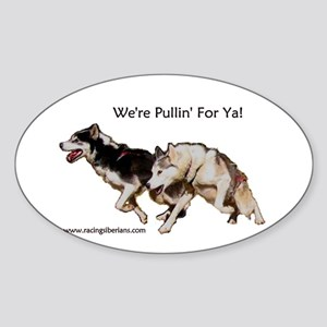 We're Pullin' For Ya! Oval Sticker