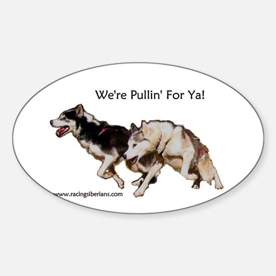 We're Pullin' For Ya! Oval Decal