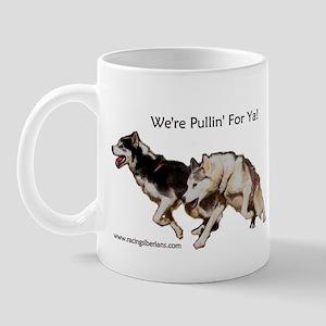 We're Pullin' For Ya! Mug