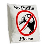 No Puffin Please Burlap Throw Pillow