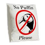 No Puffin Please Burlap Throw Pillow