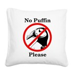 No Puffin Please Square Canvas Pillow