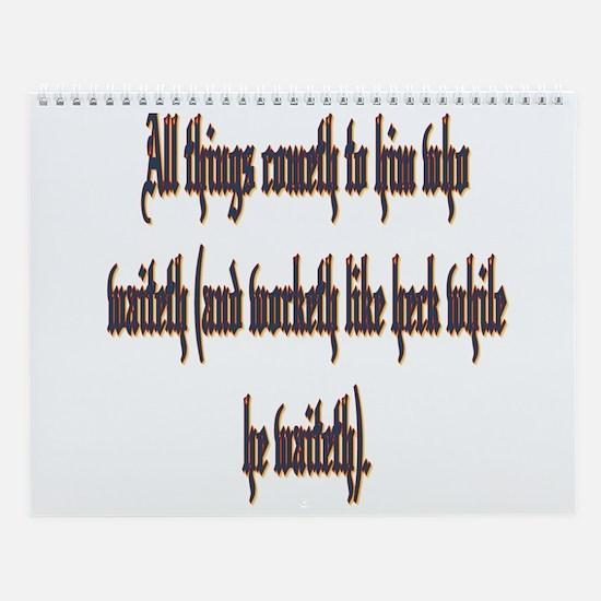 All things cometh Wall Calendar