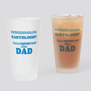 Some call me a Karyologist, the mos Drinking Glass