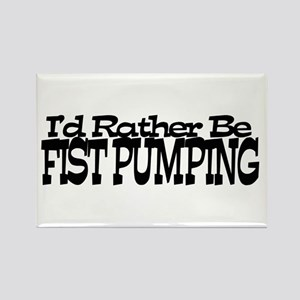 I'd Rather Be Fist Pumping Rectangle Magnet