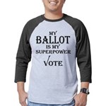 My Ballot is My Superpower Black Mens Baseball Tee