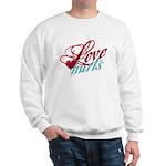 Love Hurts Sweatshirt