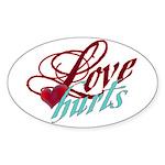 Love Hurts Sticker (Oval)