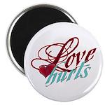 Love Hurts Magnet