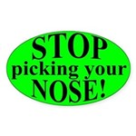 Stop PIcking Your Nose Sticker (Oval)