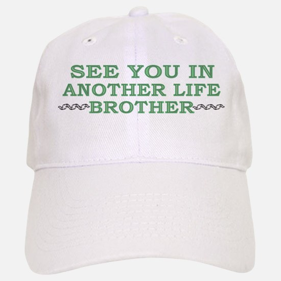 SEE YOU IN ANOTHER LIFE, BROT Baseball Baseball Cap