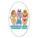 Animals Are Human Too! Sticker (Oval 10 pk)
