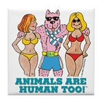 Animals Are Human Too! Tile Coaster