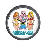 Animals Are Human Too! Wall Clock