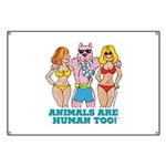Animals Are Human Too! Banner