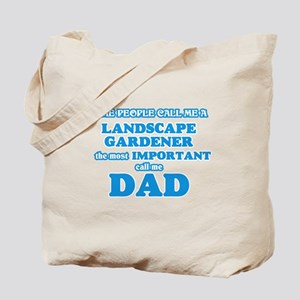 Some call me a Landscape Gardener, the mo Tote Bag