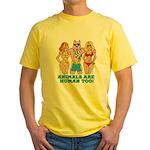 Animals Are Human Too! Yellow T-Shirt
