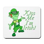 Kiss Me -- I'm Irish Mousepad