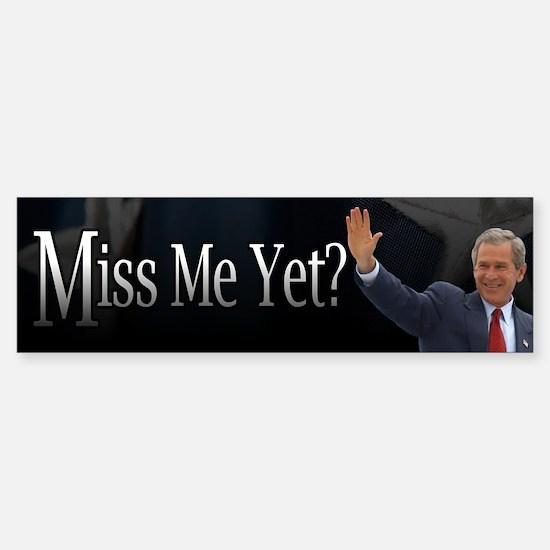 Miss Me Yet? Sticker (Bumper)