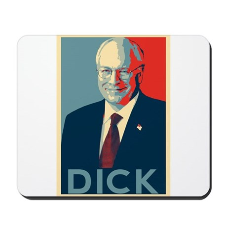 Cheney - DICK Mousepad