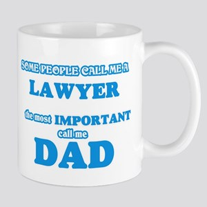 Some call me a Lawyer, the most important cal Mugs