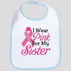 Pink For Sister Bib