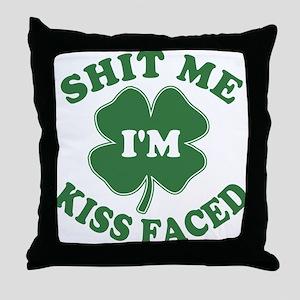 Shit Me I'm Kiss Faced Throw Pillow