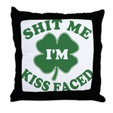 Shit Me I'm Kiss Faced Throw Pillow