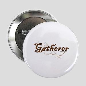 """Gatherer, scavenger, vegetarian 2.25"""" Button"""