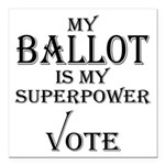 My Ballot is My Superpower Black Square Car Magnet