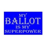 My Ballot Is Superpower Mag Rectangle Car Magnet