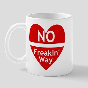 No Feakin Way Anti Valentine! Mug