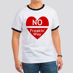 No Feakin Way Anti Valentine! Ringer T