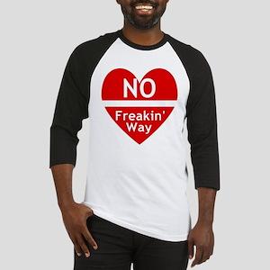 No Feakin Way Anti Valentine! Baseball Jersey