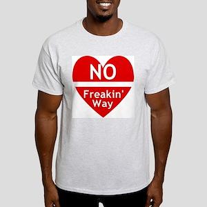 No Feakin Way Anti Valentine! Light T-Shirt