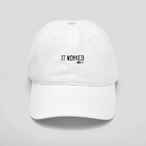 It Worked Cap