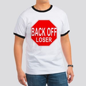Back Off Loser Ringer T