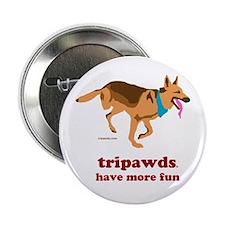 """Tripawds Have More Fun 2.25"""" Button"""