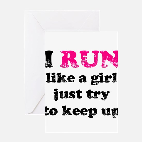I run like a girl just try to Greeting Card