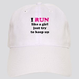 I run like a girl just try to Cap