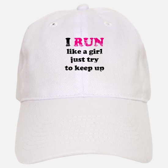 I run like a girl just try to Baseball Baseball Cap