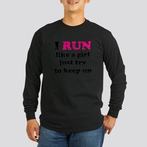 I run like a girl just try to Long Sleeve Dark T-S
