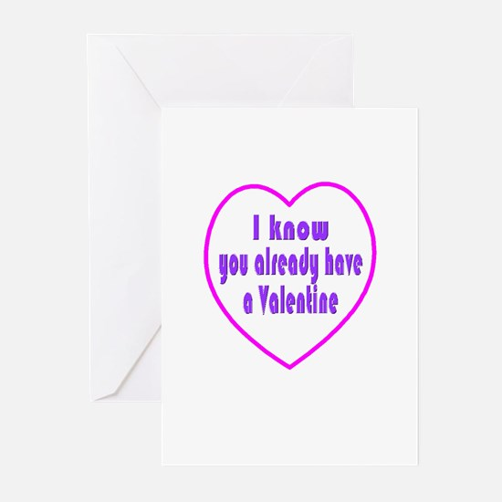 I know you already have a valentine-Greeting Cards