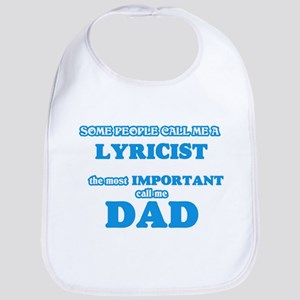 Some call me a Lyricist, the most importa Baby Bib