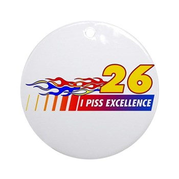 I Piss Excellence Round Ornament