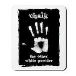 Chalk - The Other White Powder Mousepad