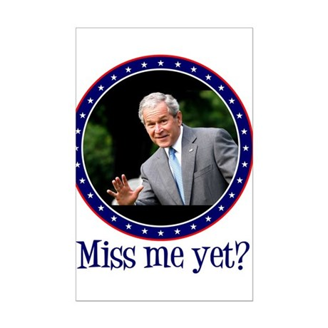 George W. Bush, Miss me, yet? Mini Poster Print