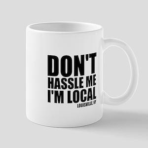 Don't Hassle Me Mug