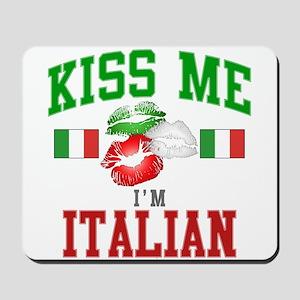 Kiss Me I'm Italian Mousepad